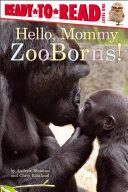 Hello, Mommy ZooBorns! Pdf/ePub eBook