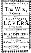 Two Excellent Plays: the Wits, a comedie: the Platonick lovers, a tragi-comedie, etc. [In verse.]