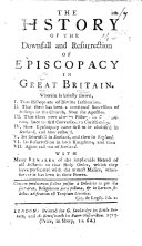The History of the Downfall and Resurrection of Episcopacy in Great Britain  Etc