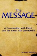 The Message: A Conversation with Christ and the Events That Preceded It
