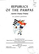 The Good Neighbor Series  Republics of the pampas  Argentina  Paraguay  Uruguay Book