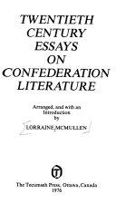 Twentieth Century Essays on Confederation Literature