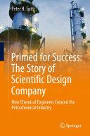 Primed for Success: The Story of Scientific Design Company Pdf/ePub eBook