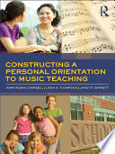 Constructing a Personal Orientation to Music Teaching Book PDF