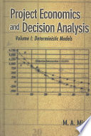 Project Economics and Decision Analysis: Deterministic models