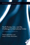 North Korea, Iran and the Challenge to International Order