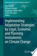 Implementing Adaptation Strategies by Legal, Economic and Planning Instruments on Climate Change