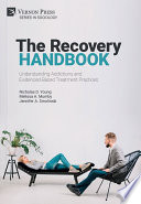 The Recovery Handbook  Understanding Addictions and Evidenced Based Treatment Practices