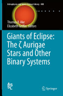 Giants of Eclipse  The    Aurigae Stars and Other Binary Systems