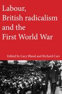 Labour  British radicalism and the First World War