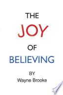 The Joy Of Believing