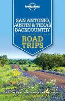 Lonely Planet San Antonio, Austin & Texas Backcountry Road Trips Pdf/ePub eBook