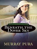 Beneath the Dover Sky Book