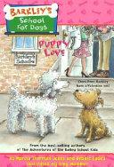 Barkley s School for Dogs Book  11  Puppy Love Book PDF