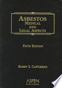 """Asbestos: Medical and Legal Aspects"" by Barry I. Castleman, Stephen L. Berger"