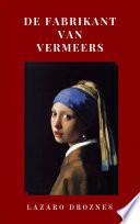 De Fabrikant Van Vermeers