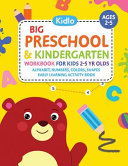 Big Preschool   Kindergarten Workbook for Kids 2 to 5 Year Olds   Alphabet  Numbers  Colors  Shapes Early Learning Activity Book  Activities for Kids Book PDF