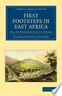 """""""First Footsteps in East Africa: Or, An Exploration of Harar"""" by Richard Burton"""