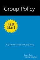 Group Policy Fast Start  A Quick Start Guide for Group Policy