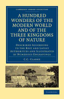 A Hundred Wonders of the Modern World and of the Three Kingdoms of Nature