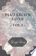 Plutarch s Lives   Vol I  Book PDF