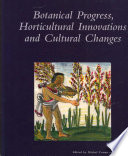 Botanical Progress  Horticultural Innovation and Cultural Changes