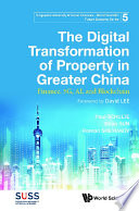 Digital Transformation Of Property In Greater China  The  Finance  5g  Ai  And Blockchain Book