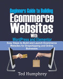Beginners Guide to Building Ecommerce Websites With WordPress and Elementor