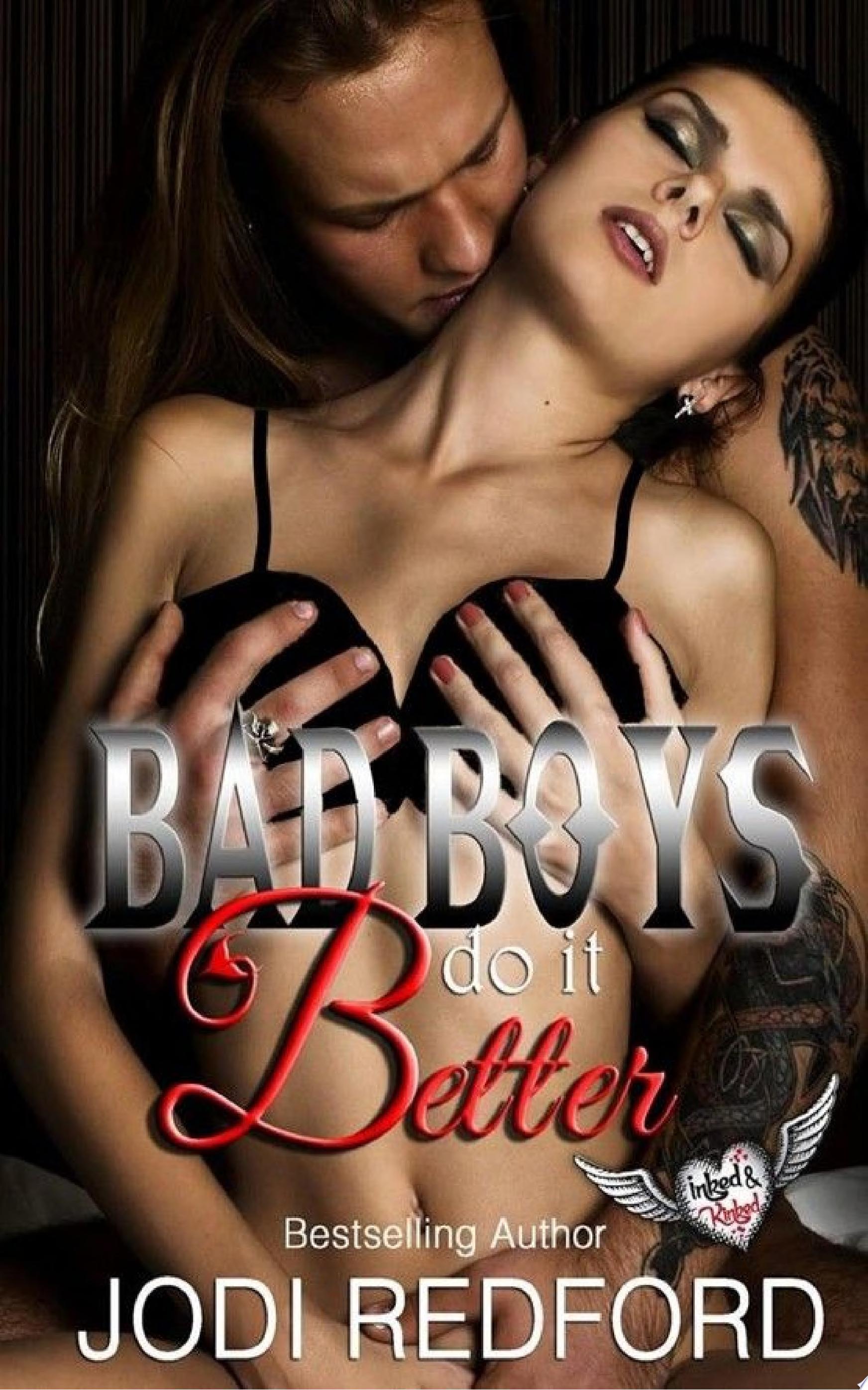 Bad Boys Do It Better