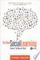 The New Social Learning, 2nd Edition  : Connect. Collaborate. Work.