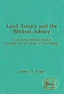 Land Tenure and the Biblical Jubilee