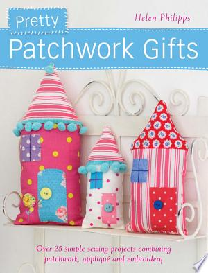 Pretty Patchwork Gifts Free eBooks - Free Pdf Epub Online
