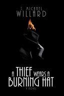 A Thief Wears a Burning Hat