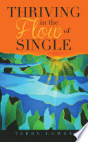 Thriving In The Flow Of Single Book PDF