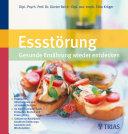 Essstörung: Gesunde Ernährung wiederentdecken