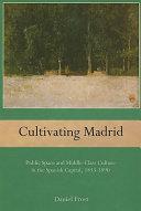 Cultivating Madrid Pdf/ePub eBook