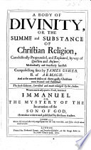 A body of divinitie ... The fourth edition; corrected and much enlarged by the author. Whereunto is adjoyned a tract, intituled Immanuel, etc. The address to the reader signed: John Downame