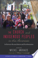 The Church And Indigenous Peoples In The Americas Book