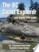 BC Coast Explorer Volume 2  Vancouver Island South