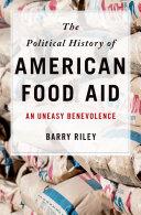 The Political History of American Food Aid [Pdf/ePub] eBook