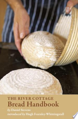 Download The River Cottage Bread Handbook Free Books - Dlebooks.net