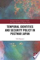 Temporal Identities And Security Policy In Postwar Japan