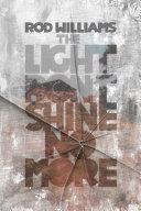 The Light Don't Shine No More