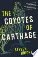 Coyotes of Carthage : a novel