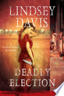 Deadly Election  : A Flavia Albia Mystery