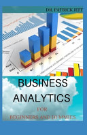 Business Analytics for Beginners and Dummies