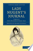 """""""Lady Nugent's Journal: Jamaica One Hundred Years Ago"""" by Maria Nugent, Frank Cundall"""