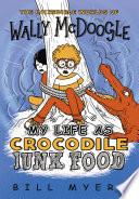 My Life as Crocodile Junk Food Book