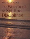 The Workbook on Spiritual Disciplines