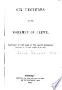 Six Lectures To The Workmen Of Crewe